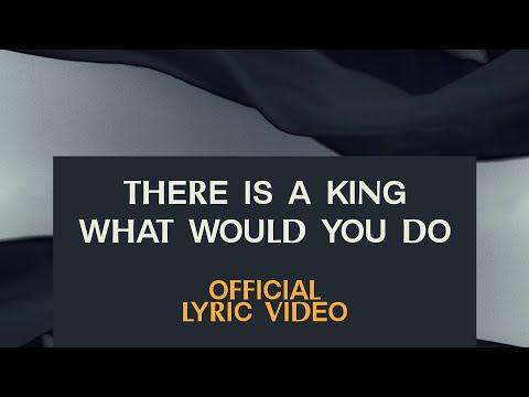 There Is A King/What Would You Do | Official Lyric Video | Elevation Worship