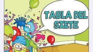 Canciones las Tablas de Multiplicar del 1 al 10 - TABLA DEL SIETE (7)
