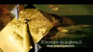 Video En nombre de la gloria II, ganador India Catalina mejor programa deportivo