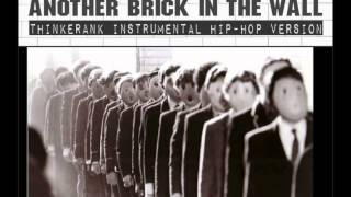 Pink Floyd - Another Brick In The Wall (Thinkerank Instrumental Hip-Hop Version)