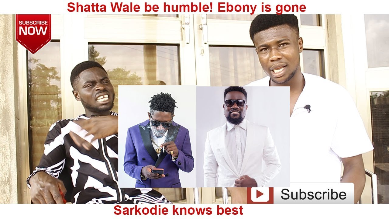 Shatta Wale be humble! Ebony is gone. Sarkodie knows best