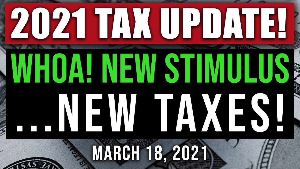 (MORE STIMULUS MORE TAXES) 2021 NEW TAX LAWS! (MUST WATCH) 2021 TAX REFORM 2021 FEDERAL TAX RULES
