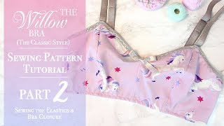 The Willow Bra 'Classic Style' Tutorial: PART 2