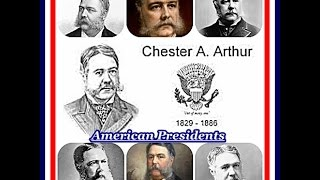American Presidents - Chester A. Arthur 21st US President