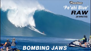 """BOMBING JAWS"" RAW  [50 minutes] - 'PE'AHI BLUE' [FULL DAY] - POWERLINES"