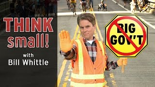 Think Small! Bill Whittle
