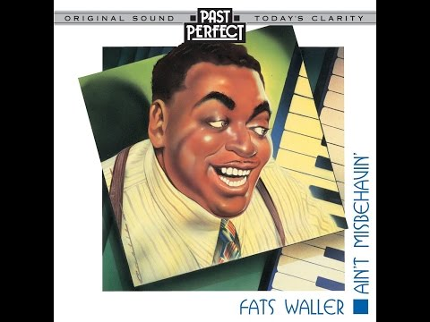 Fats Waller - Ain't Misbehavin' (Past Perfect) [Full Album]