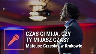 Czas Ci mija czy Ty mijasz czas? – Mateusz Grzesiak w Krakowie