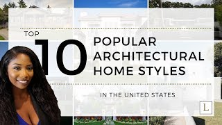 Top 10 Popular Architectural Home Styles In U.s.