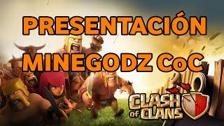 Presentación del Canal MineGodz CoC - Clash of Clans en Español
