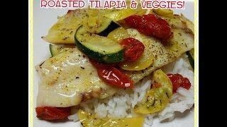 Roasted Tilapia & Veggies!