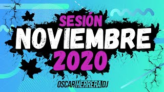 Sesion NOVIEMBRE 2020 MIX  (Reggaeton, Comercial, Trap, Flamenco, Dembow) Oscar Herrera DJ