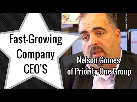 Nelson Gomes of Priority One Group - Fastest Growing - CEO Interview - #OurFastCEO