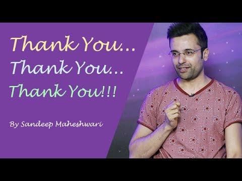 Thank You... Thank You... Thank You!!! By Sandeep Maheshwari