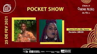 Pocket Show | Frall e MC Jayne