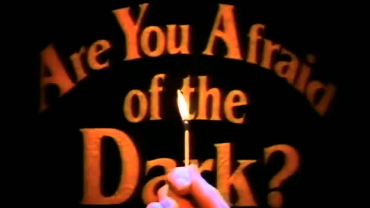 Are You Afraid Of The Dark Intro Youtube