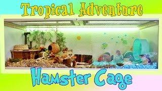 Tropical Adventure Hamster Cage THEME!