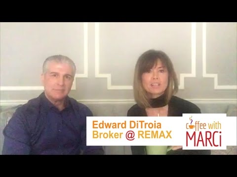 Coffee With Marci | Edward DiTroia // Broker @ REMAX