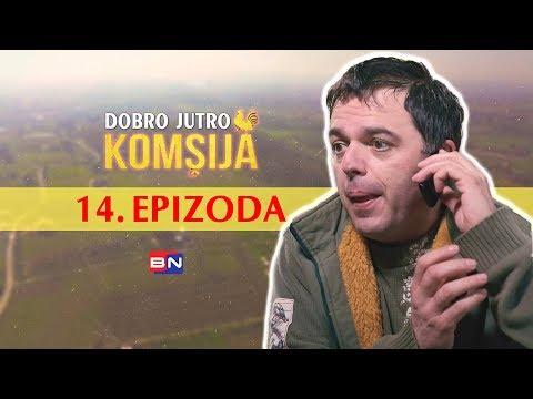 DOBRO JUTRO KOMSIJA 14 EPIZODA (BN Televizija 2019) HD