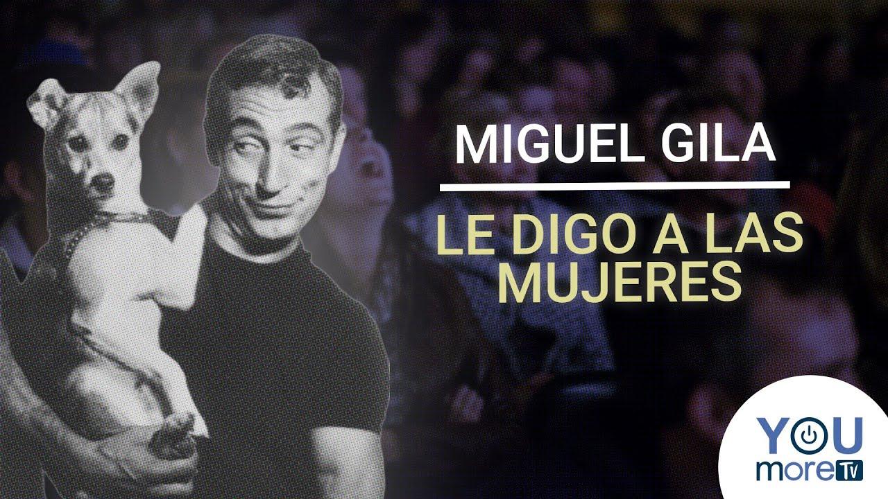 MIGUEL GILA - LE DIGO A LAS MUJERES