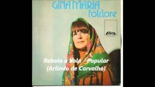 Gina Maria - Rebola a bola (Popular) (Arlindo de Carvalho)