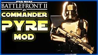 Commander Pyre Mod! - Star Wars Battlefront 2 - Mod Mods deutsch Tombie