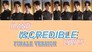 Download I-LAND I&CREDIBLE LYRICS [FINALE VERSION] | by: Queen 타키 |