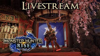 Monster Hunter Rise Livestream - Finishing Builds & Viewer Hunts