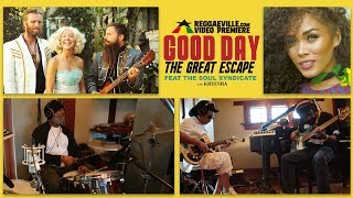 The Great Escape - Good Day ft. Soul Syndicate & Kreesha (Roots Reggae Remix) [Official Video 2017]