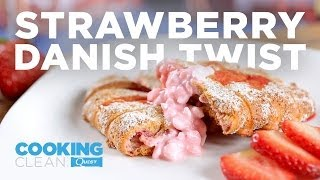Cooking Clean with Quest - Strawberry Danish Twist