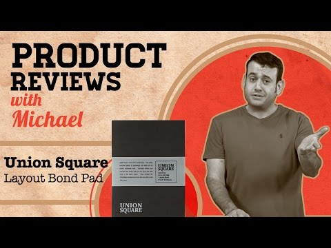 Union Square Layout Bond Paper - Product Review with Michael