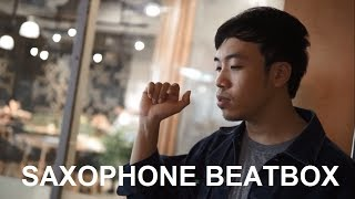 BIGMAN Saxophone Beatbox Cover - THAI SON | Get Tired Of My Love