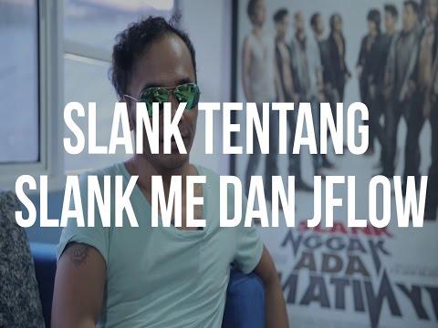 Slank Tentang Slank Me Dan JFLOW