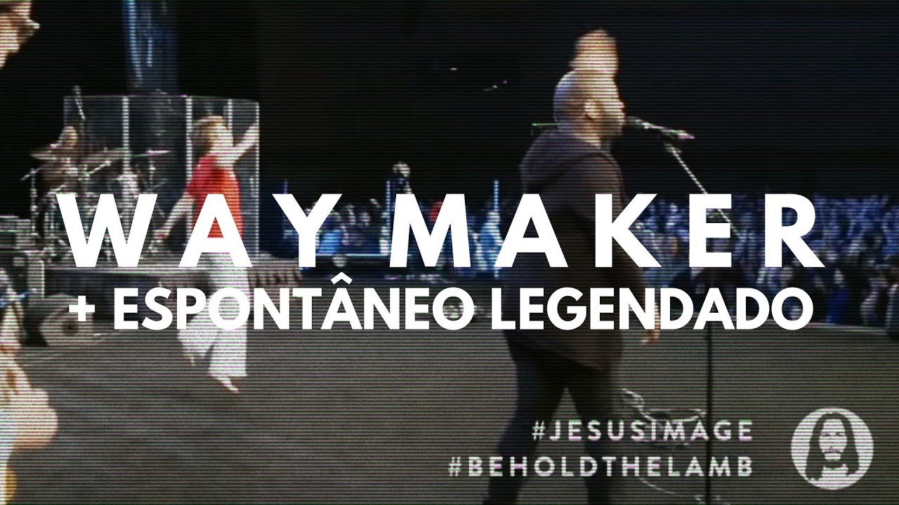 Download Way Maker + Espontâneo (Legendado)  Jonh Wilds & Steffany Gretzinguer   Jesus Image 19'