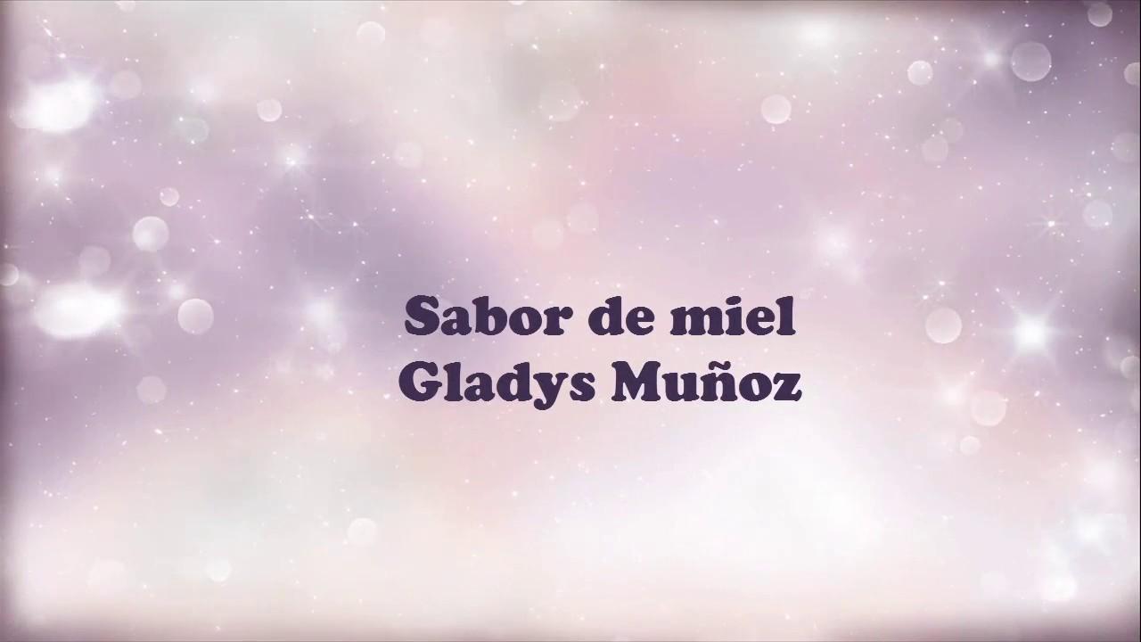Sabor de miel - Gladys Muñoz con letra 2016