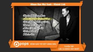 Album Ban Mai Xanh - Khánh Linh
