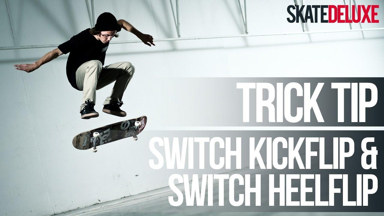 How to Switch Kickflip & Switch Heelflip   Skateboard