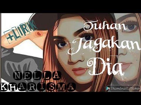 TUHAN JAGAKAN DIA - NELLA KHARISMA + LIRIK 2019 (HQ)
