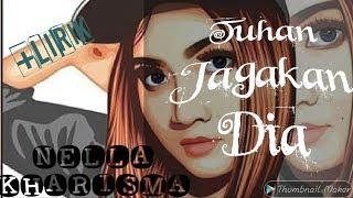 Gambar cover TUHAN JAGAKAN DIA - NELLA KHARISMA + LIRIK 2019 (HQ)