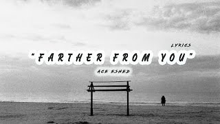 Ace- Farther from you - lyrics