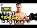 5 Most effective weight gain exercises for men - Health Sutra - Best Health Tips