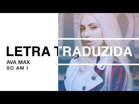 Ava Max - So Am I | Letra Traduzida