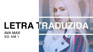 Ava Max - So Am I | Letra Traduzida Video