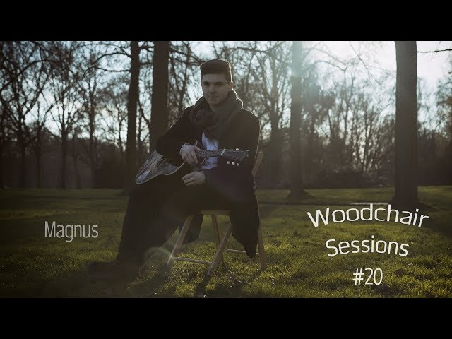 Magnus//woodchair sessions//#20
