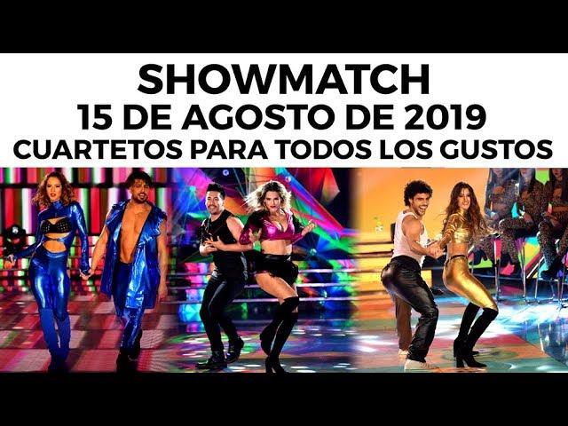 Showmatch - Programa 15/08/19 - Cuartetos para todos los gustos