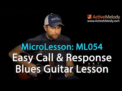 Easy Call & Response Style Blues Guitar Lesson - ML054