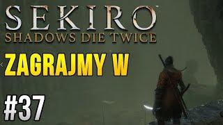 Zagrajmy w Sekiro: Shadows Die Twice [#37] - ZNOWU... ON?!