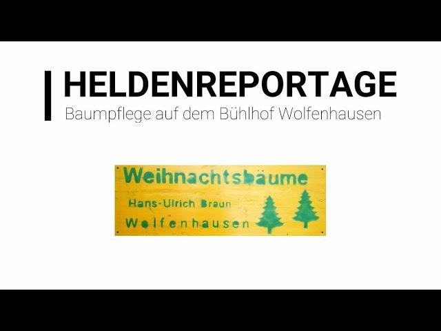 +++ Heldenreportage - Baumpflege beim Bühlhof Wolfenhausen +++