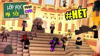 Minecraft Lớp Học Ma Sói (Phần Cuối) #CUỐI - TẠM BIỆT CÁC BẠN 🐺 vs 👋😭
