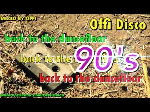 Back To The Dancefloor 90's  ( mixed by Offi )